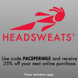 Use code PACEPERMILE and receive 25% off your next online purchase at headsweats.com (some restrictions apply)